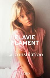 Vente livre :  La consolation  - Flavie Flament