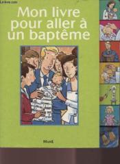 Mon Livre Pour Aller A Un Bapteme - Couverture - Format classique