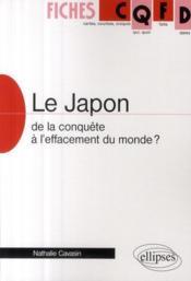 Le Japon ; de la conquête à l'effacement du monde ? - Couverture - Format classique