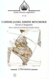 Cahiers Jamel Eddine Bencheikh Savoir Et Imaginaire - Couverture - Format classique