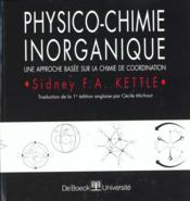 Vente livre :  Physico-chimie inorganique  - Kettle
