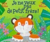 Je Ne Veux Pas De Petit Frere ! - Couverture - Format classique