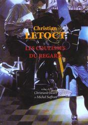 Christian Letoct, Les Coulisses Du Regard - Intérieur - Format classique