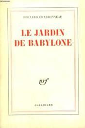 Le Jardin De Babylone. - Couverture - Format classique