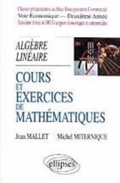 Algebre Lineaire Cours Et Exercices De Mathematiques Prepa Hec Voie Economique Deuxieme Annee - Intérieur - Format classique
