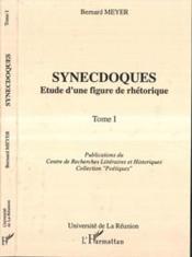 Synecdoques ; étude d'une figure de rhétorique t.1 - Couverture - Format classique