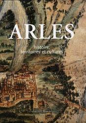 Arles ; Histoire, Territoires Et Cultures - Intérieur - Format classique
