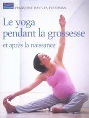 Le yoga pendant la grossesse et apres la naissance - Intérieur - Format classique