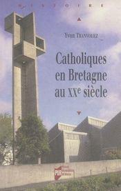 Catholiques en bretagne au xxe siècle - Intérieur - Format classique