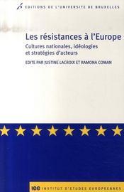 Les résistances à l'Europe ; cultures nationales, idéologies et stratégies d'acteurs - Intérieur - Format classique