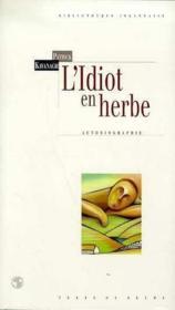Idiot En Herbe. - Couverture - Format classique