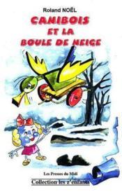 Canibois Et La Boule De Neige - Couverture - Format classique