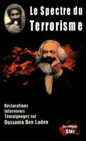 Le spectre du terrorisme ; declaration interviews et temoignages sur oussama ben laden - Couverture - Format classique