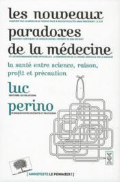 Les nouveaux paradoxes de la médecine ; la santé, entre science, raison, profit et précaution - Couverture - Format classique