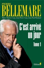 C'est arrive un jour t.1 – Pierre Bellemare