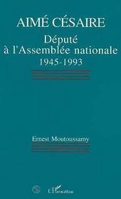 Aime Cesaire, Depute A L'Assemblee Nationale, 1945-1993 - Intérieur - Format classique
