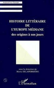 Histoire Litteraire De L'Europe Mediane Des Origines A Nos Jours - Intérieur - Format classique