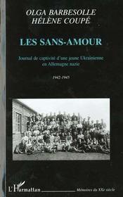 Les Sans-Amour ; Journal De Captivite D'Une Jeune Ukrainienne En Allemagne Nazie ; 1942-1945 - Intérieur - Format classique