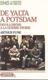 1945 : De Yalta A Postdam - Couverture - Format classique