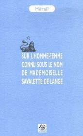 Sur l'homme-femme connu sous le nom de mlle savalette de lange - Couverture - Format classique