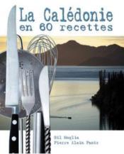 La Calédonie en 60 recettes - Couverture - Format classique