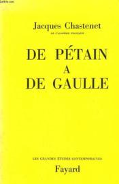 De Petain A De Gaulle. - Couverture - Format classique