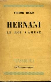 Hernani. Le Roi S'Amuse. - Couverture - Format classique