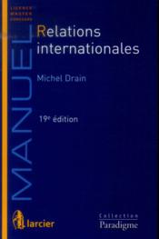 Vente  Relations internationales, 19eme ed  - Michel Drain