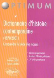 Dictionnaire D'Histoire Contemporaine (1870-2001) Comprendre Le Siecle Des Masses - Intérieur - Format classique