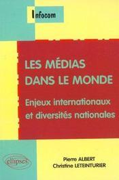 Les Medias Dans Le Monde Enjeux Internationaux Et Diversites Nationales - Intérieur - Format classique