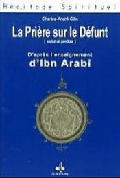 Priere Sur Le Defunt D'Apres L'Enseignement D'Ibn Arabi - Intérieur - Format classique