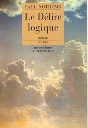 Le Delire Logique ; Autobiographie D'Un Citoyen Du Temps - Intérieur - Format classique