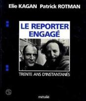 Reporter Engage : Trente Ans D'Instantanes (Le) - Couverture - Format classique