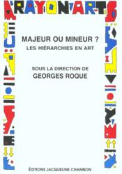 Majeur ou mineur ; les hierarchies en art - Couverture - Format classique