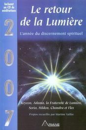2007, le retour de la lumière ; l'année du discernement spirituel - Intérieur - Format classique