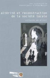 Alterite Et Reconstruction De La Societe Locale - Couverture - Format classique