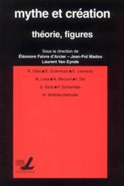 Mythe Et Creation : Theorie, Figures - Couverture - Format classique
