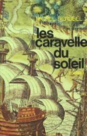Les Caravelles Du Soleil. - Couverture - Format classique