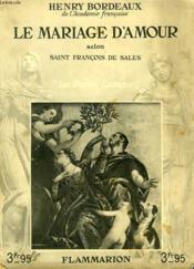 Le Mariage D'Amour Selon Francois De Sales. Collection : Les Bonnes Lectures. - Couverture - Format classique