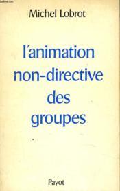 L'Animation Directive Des Groupes - Couverture - Format classique