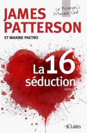 Vente livre :  La 16e séduction  - James Patterson