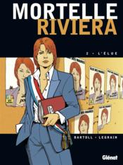 Mortelle riviera t.2 ; l'élue - Couverture - Format classique