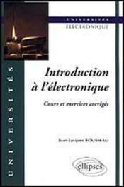 Introduction A L'Electronique Cours Et Exercices Corriges - Couverture - Format classique