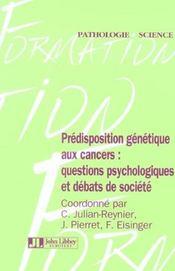 Predisposition Genetique Aux Cancers: Questions Psychologiques& Debats Societe - Intérieur - Format classique