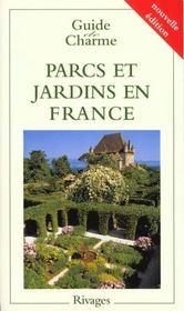 Guide de charme parcs et jardins en france 1999 - Intérieur - Format classique