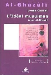 Ideal Musulman Selon Al-Ghazali (L ) - Intérieur - Format classique