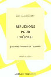 Reflexions Pour L'Hopital 2e Ed Proximite - Cooperation - Pouvoirs - Intérieur - Format classique