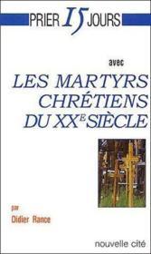 Les martyrs chrétiens du XXe siècle - Couverture - Format classique