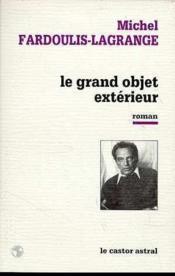 Grand Objet Exterieur (Le ) - Couverture - Format classique