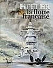 Hitler et la flotte francaise - Couverture - Format classique